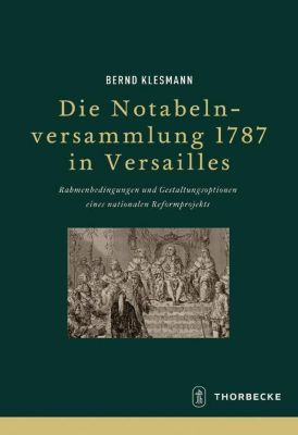 Die Notabelnversammlung 1787 in Versailles - Bernd Klesmann pdf epub