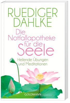 Die Notfallapotheke für die Seele, Ruediger Dahlke