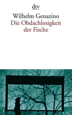 Die Obdachlosigkeit der Fische - Wilhelm Genazino pdf epub