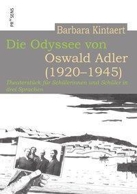 Die Odyssee von Oswald Adler (1920-1945) - Barbara Kintaert |