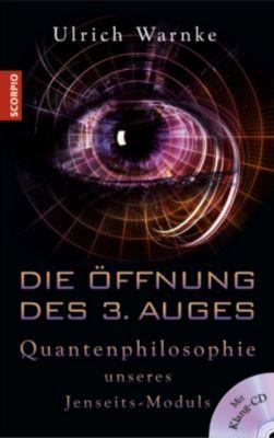 Die Öffnung des 3. Auges, m. 1 Audio-CD, Ulrich Warnke
