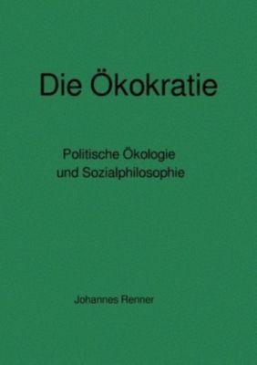 Die Ökokratie - Johannes Renner |