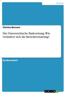 Die Österreichische Badezeitung. Wie verändert sich die Berichterstattung?, Christa Bernert