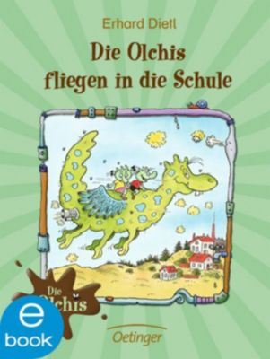 Die Olchis: Die Olchis fliegen in die Schule, Erhard Dietl