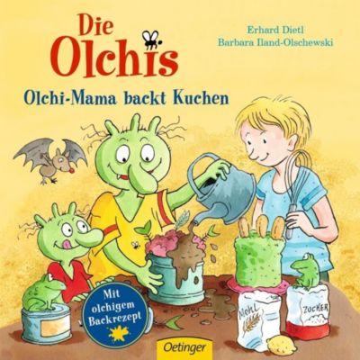 Die Olchis. Olchi-Mama backt Kuchen, Erhard Dietl, Barbara Iland-Olschewski