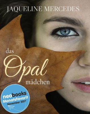 Die Opal Trilogie: Das Opalmädchen, Jaqueline Mercedes