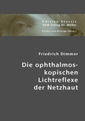 Die ophthalmoskopischen Lichtreflexe der Netzhaut, Friedrich Dimmer