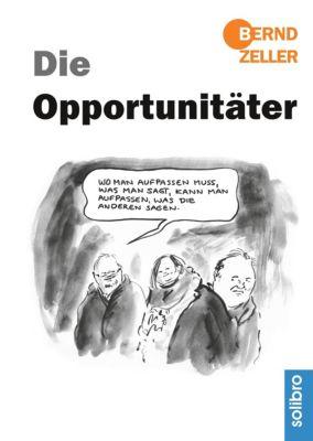 Die Opportunitäter, Bernd Zeller