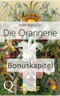 Die Orangerie: BONUSKAPITEL zum Roman, Nike Mangold