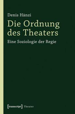 Die Ordnung des Theaters - Denis Hänzi pdf epub
