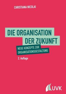 Die Organisation der Zukunft, Christiana Nicolai