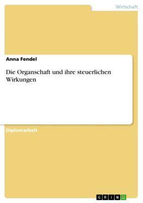 Die Organschaft und ihre steuerlichen Wirkungen, Anna Fendel