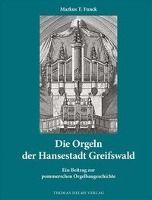 Die Orgeln der Hansestadt Greifswald, Markus T. Funck