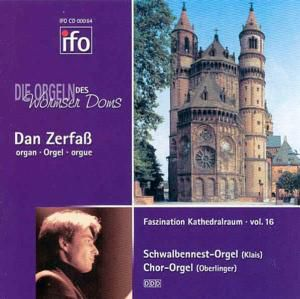 Die Orgeln Des Wormser Doms, Dan Zerfass