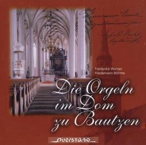 Die Orgeln Im Dom Zu Bautzen, Friederike Werner, Friedemann Böhme