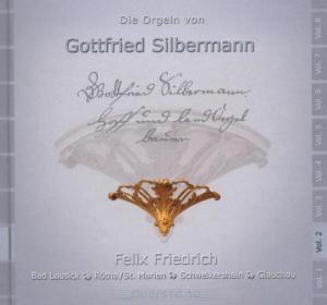 Die Orgeln Von Gottfried Silbermann Vol.2, Felix Friedrich