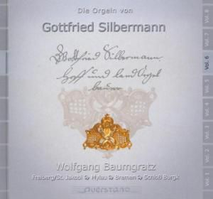 Die Orgeln Von Gottfried Silbermann Vol.6, Wolfgang Baumgratz