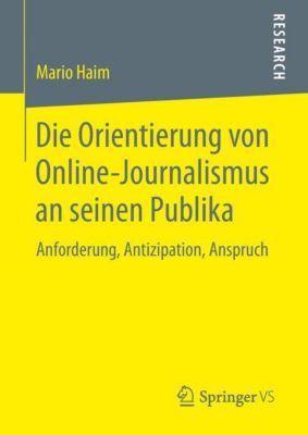 Die Orientierung von Online-Journalismus an seinen Publika - Mario Haim pdf epub