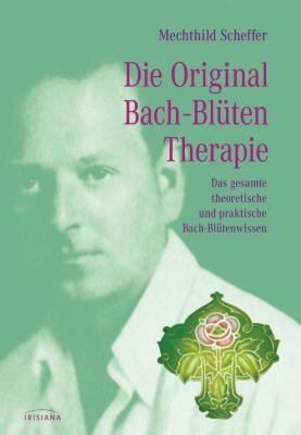Die Original Bach-Blütentherapie - Mechthild Scheffer |
