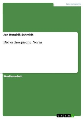 Die orthoepische Norm, Jan Hendrik Schmidt