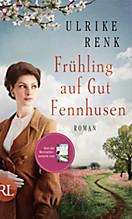 Die Ostpreussen Saga: 5 Frühling auf Gut Fennhusen, Ulrike Renk