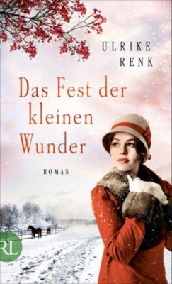 Die Ostpreußen Saga: Das Fest der kleinen Wunder, Ulrike Renk