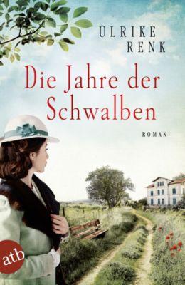 Die Ostpreußen Saga: Die Jahre der Schwalben, Ulrike Renk