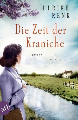 Die Ostpreußen Saga: Die Zeit der Kraniche, Ulrike Renk