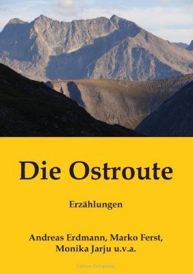 Die Ostroute, Andreas Erdmann, Marko Ferst, Monika Jarju