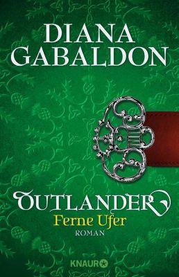 Die Outlander-Saga: Outlander - Ferne Ufer, Diana Gabaldon