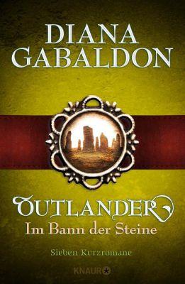 Die Outlander-Saga: Outlander - Im Bann der Steine, Diana Gabaldon