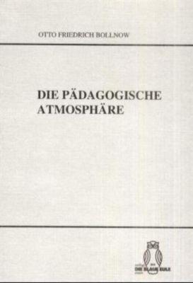 Die pädagogische Atmosphäre, Otto Fr. Bollnow