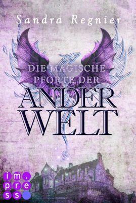 Die Pan-Trilogie: Die Pan-Trilogie: Die magische Pforte der Anderwelt (Pan-Spin-off 1), Sandra Regnier
