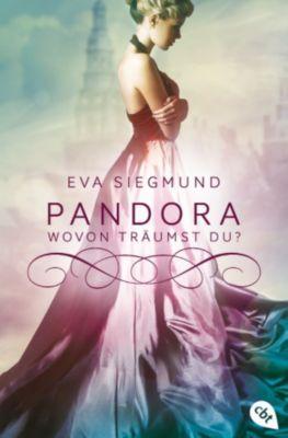 Die Pandora-Reihe: Pandora - Wovon träumst du?, Eva Siegmund