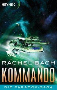 Die Paradox-Saga - Kommando - Rachel Bach |