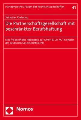 Die Partnerschaftsgesellschaft mit beschränkter Berufshaftung, Sebastian Jördening