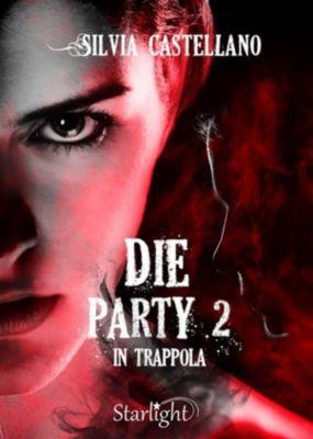 Die Party 2 - In trappola (Collana Starlight), Silvia Castellano