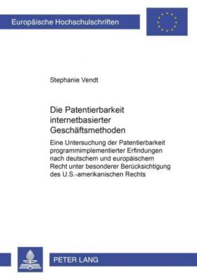 Die Patentierbarkeit internetbasierter Geschäftsmethoden, Stephanie Vendt