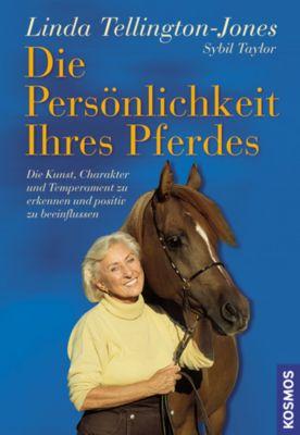 Die Persönlichkeit Ihres Pferdes, Linda Tellington-Jones, Sybil Taylor