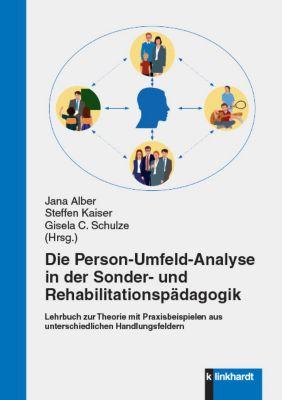 Die Person-Umfeld-Analyse in der Sonder- und Rehabilitationspädagogik