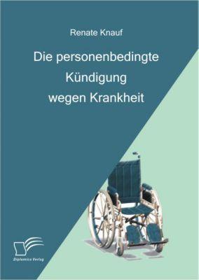 Die personenbedingte Kündigung wegen Krankheit, Renate Knauf