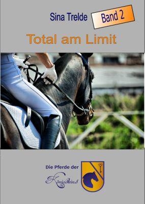 Die Pferde der Königsteins: Total am Limit, Sina Trelde