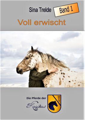 Die Pferde der Königsteins: Voll erwischt, Sina Trelde