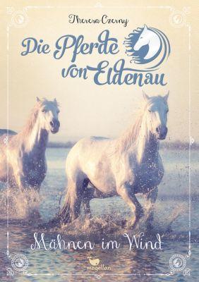 Die Pferde von Eldenau - Mähnen im Wind - Theresa Czerny pdf epub
