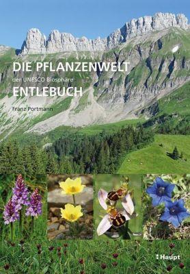 Die Pflanzenwelt der UNESCO Biosphäre Entlebuch, Franz Portmann