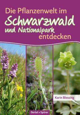 Die Pflanzenwelt im Schwarzwald und Nationalpark entdecken - Karin Blessing |