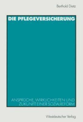 Die Pflegeversicherung, Berthold Dietz
