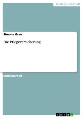 Die Pflegeversicherung, Simone Grau