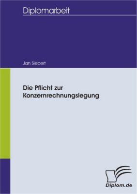 Die Pflicht zur Konzernrechnungslegung, Jan Siebert