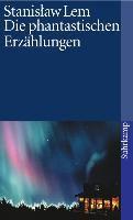 Die phantastischen Erzählungen, Stanislaw Lem